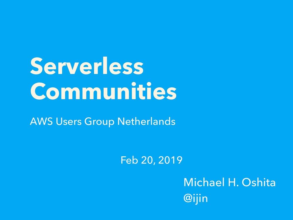Serverless Communities AWS Users Group Netherla...