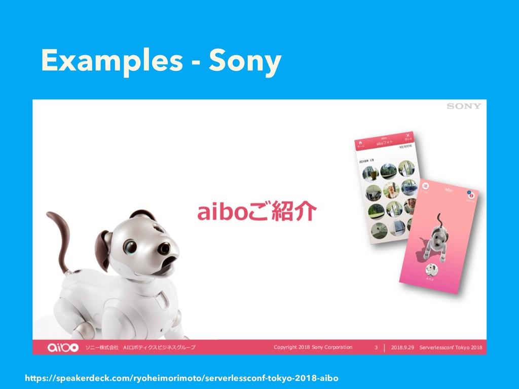 Examples - Sony https://speakerdeck.com/ryoheim...