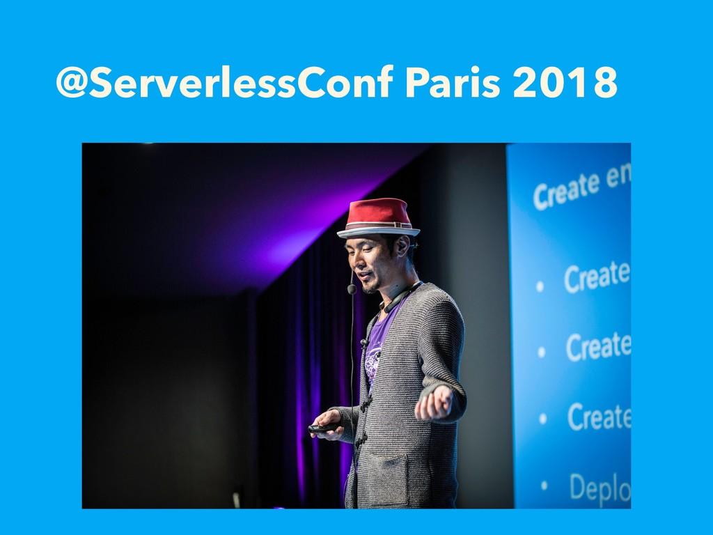 @ServerlessConf Paris 2018