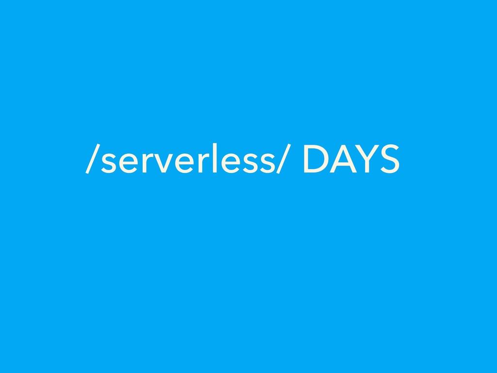 /serverless/ DAYS