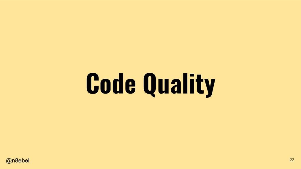 @n8ebel Code Quality 22