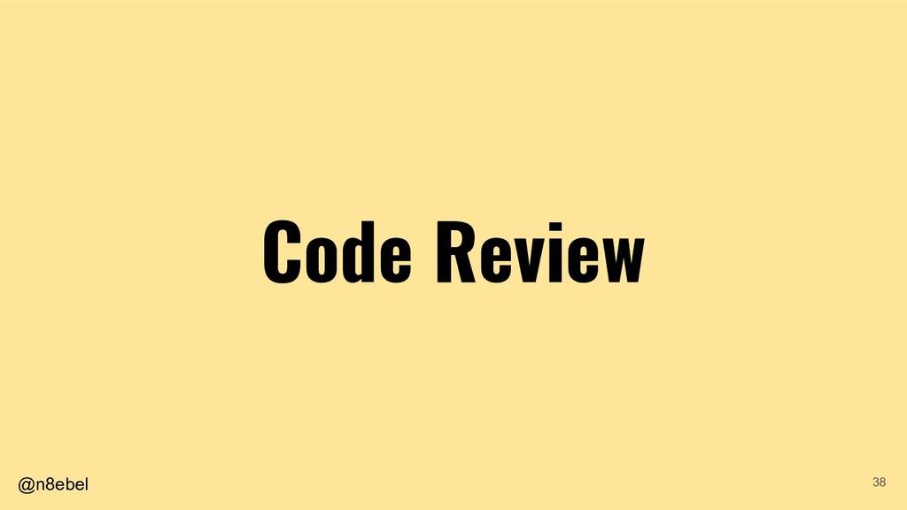 @n8ebel Code Review 38