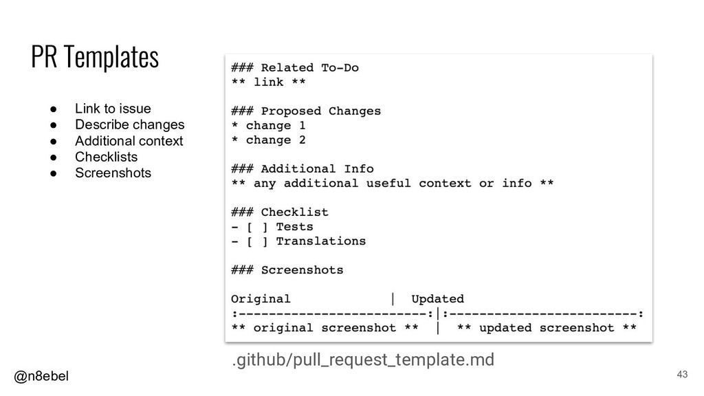 @n8ebel .github/pull_request_template.md 43 ● L...