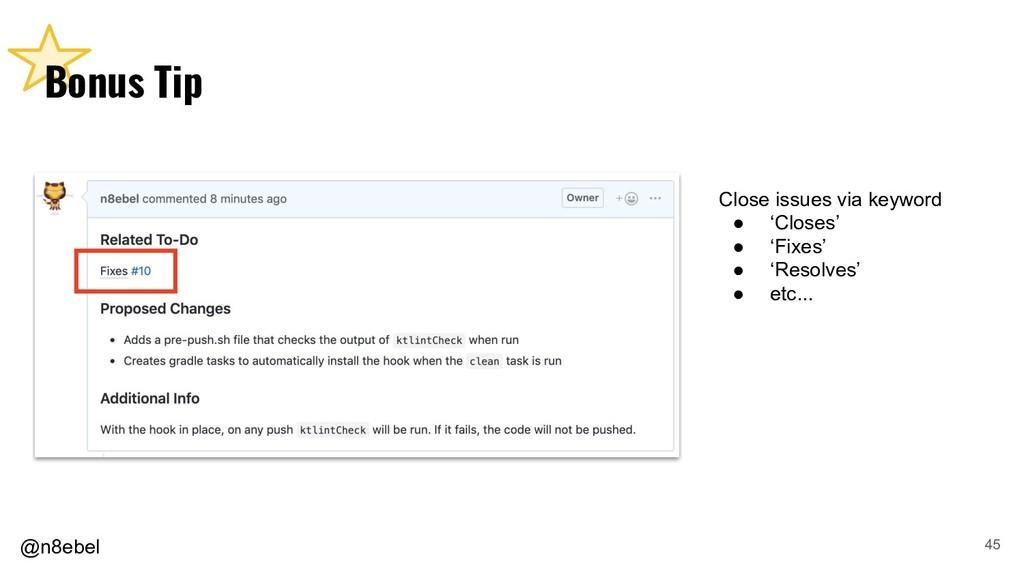 @n8ebel Bonus Tip 45 Close issues via keyword ●...