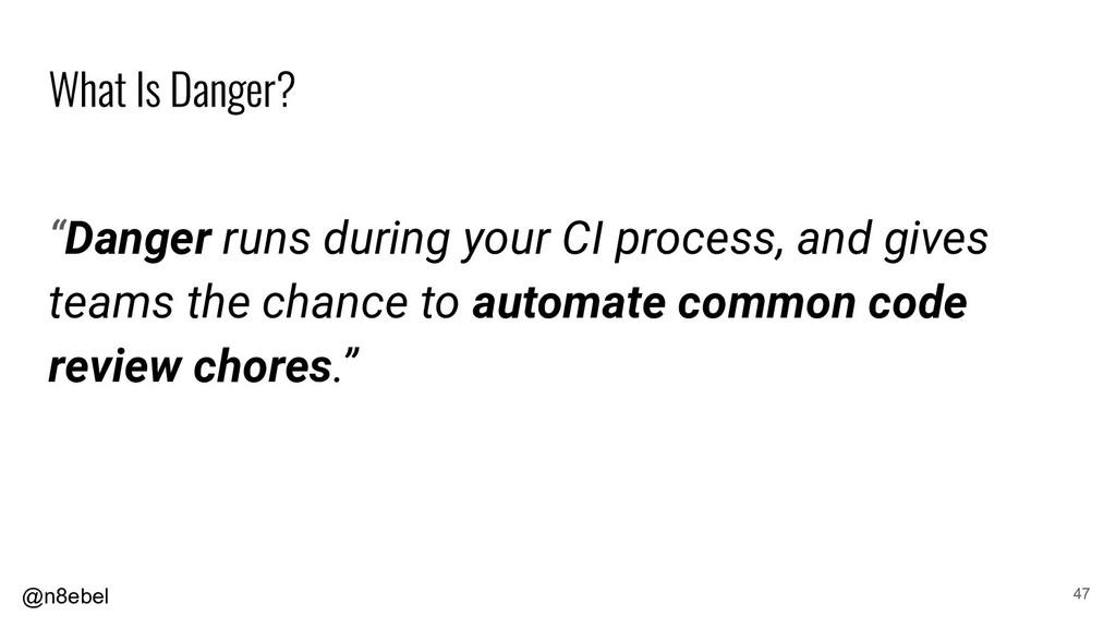 "@n8ebel ""Danger runs during your CI process, an..."