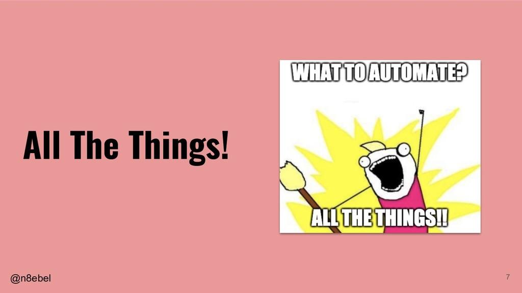 @n8ebel 7 All The Things!
