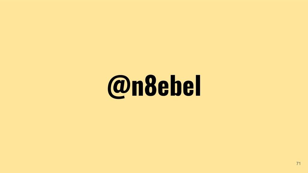 @n8ebel @n8ebel 71