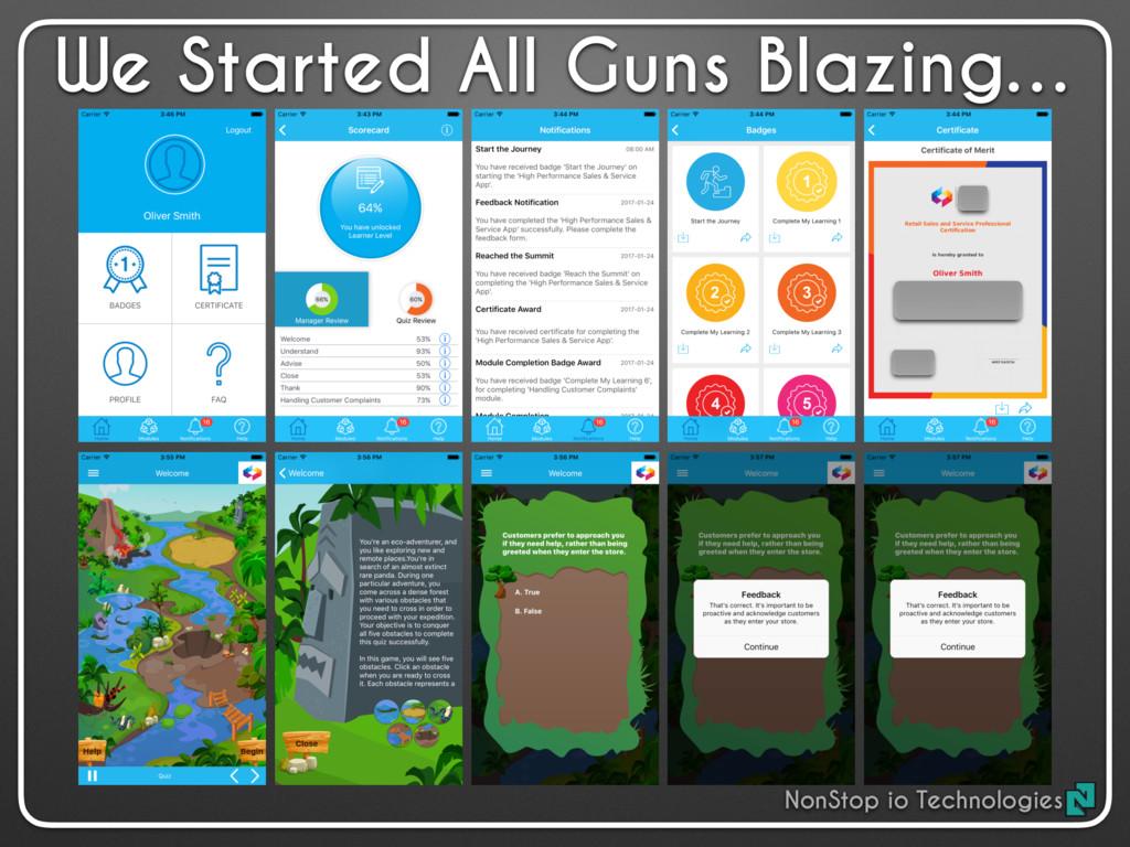 We Started All Guns Blazing… NonStop io Technol...