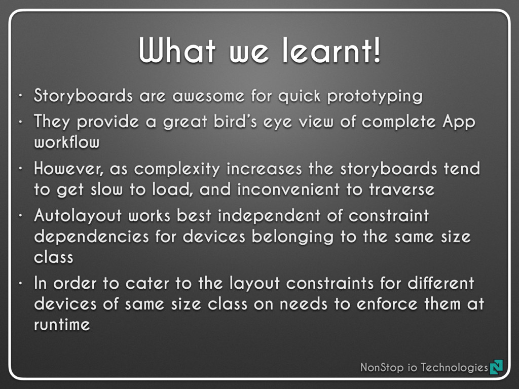 What we learnt! • Storyboards are awesome for q...