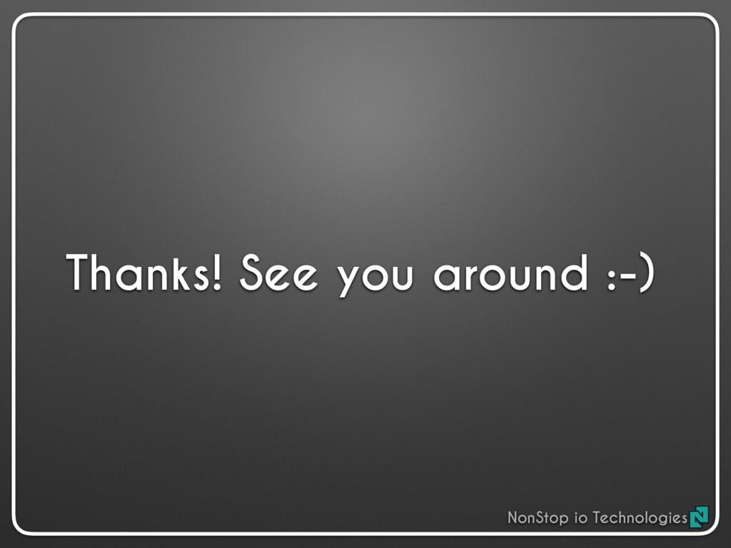 Thanks! See you around :-) NonStop io Technolog...