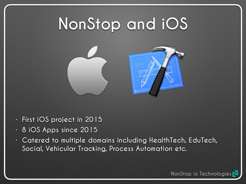 NonStop and iOS • First iOS project in 2015 • 8...