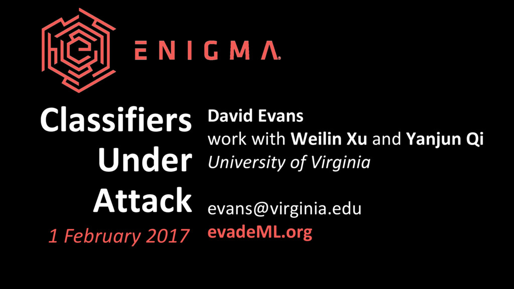 Classifiers Under Attack David Evans work with ...