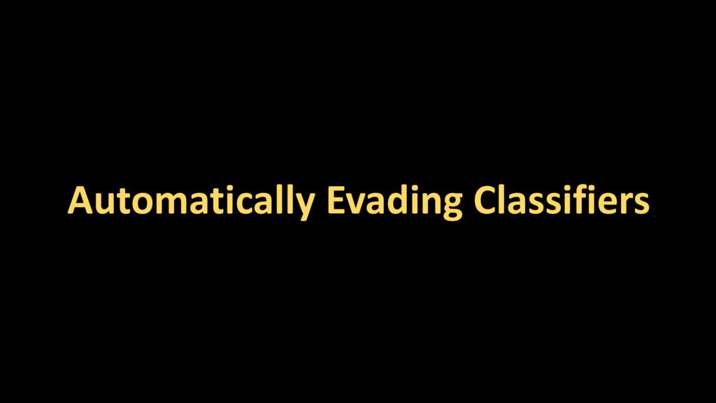 Automatically Evading Classifiers