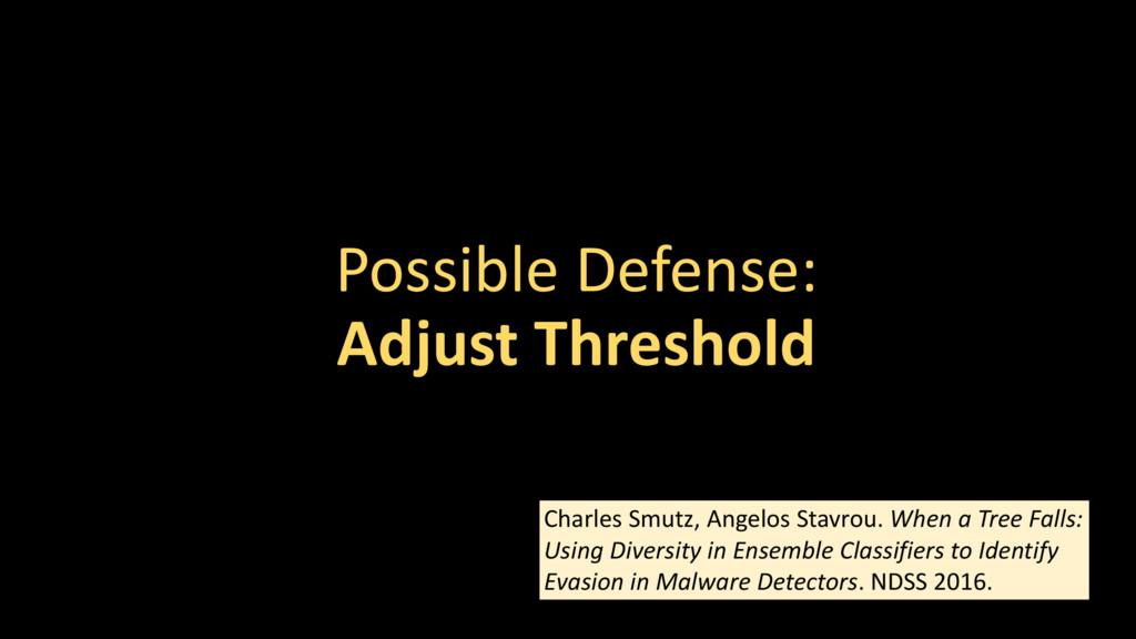 Possible Defense: Adjust Threshold Charles Smut...