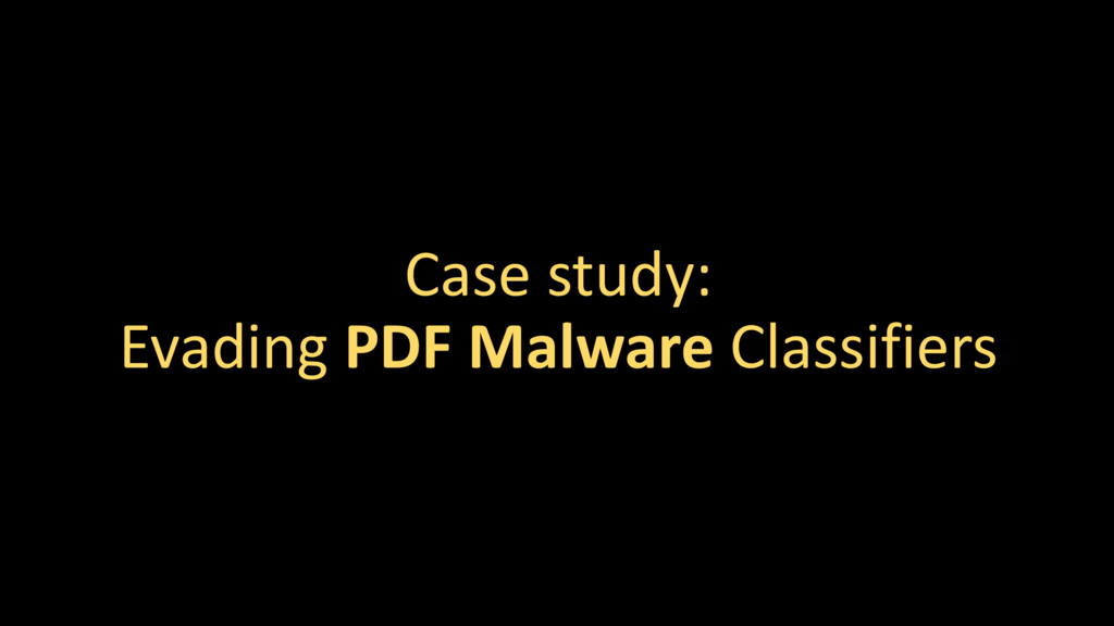 Case study: Evading PDF Malware Classifiers