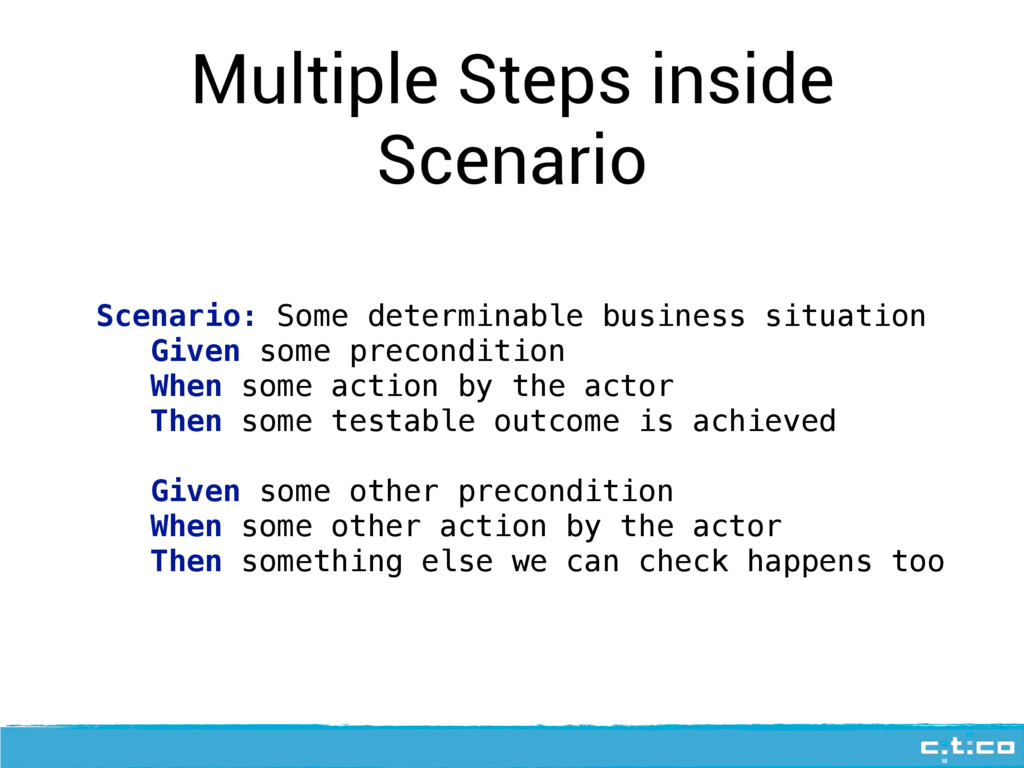 Multiple Steps inside Scenario Scenario: Some d...