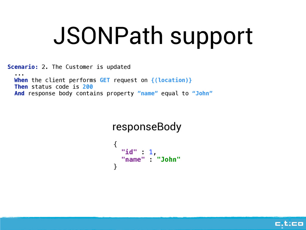 JSONPath support Scenario: 2. The Customer is u...