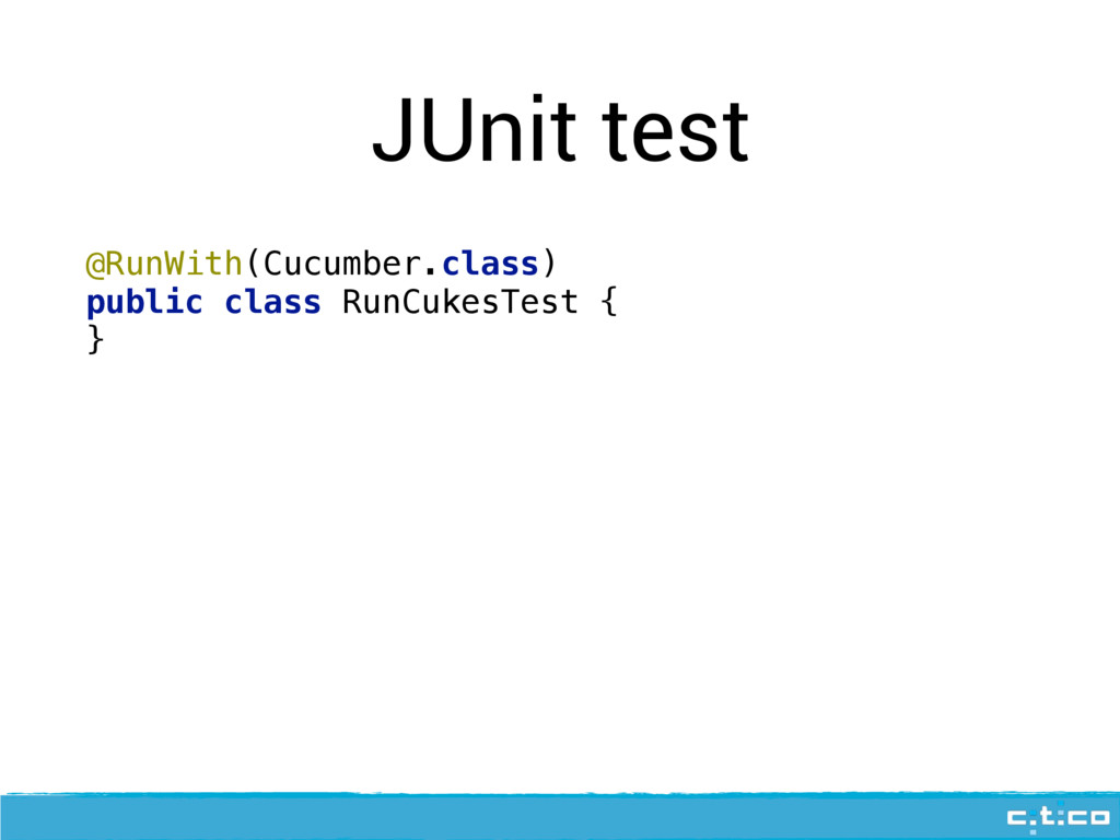 JUnit test @RunWith(Cucumber.class)