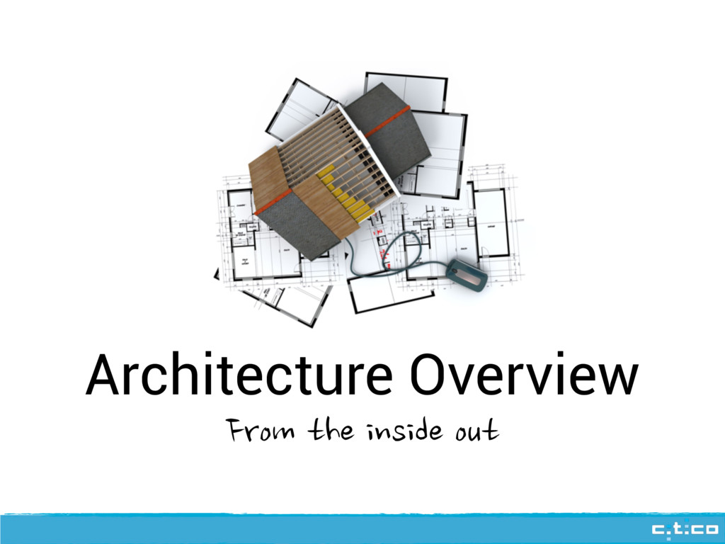 Architecture Overview From