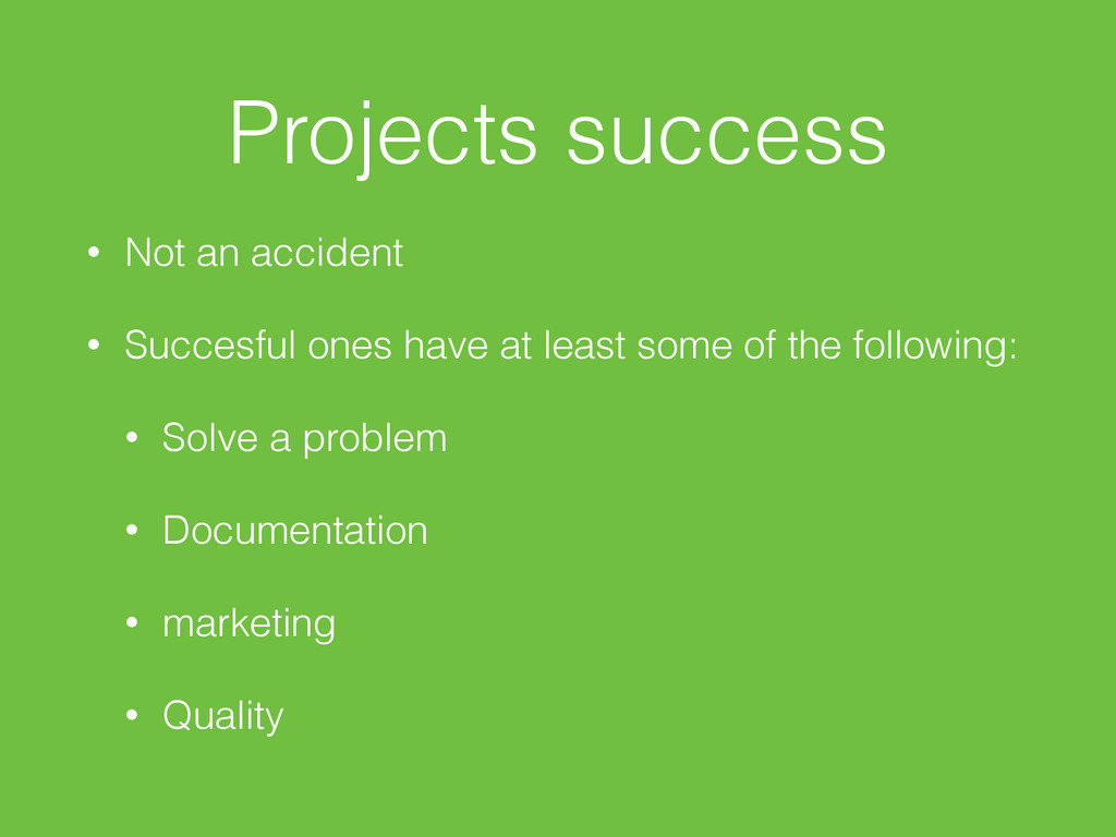Projects success • Not an accident • Succesful ...
