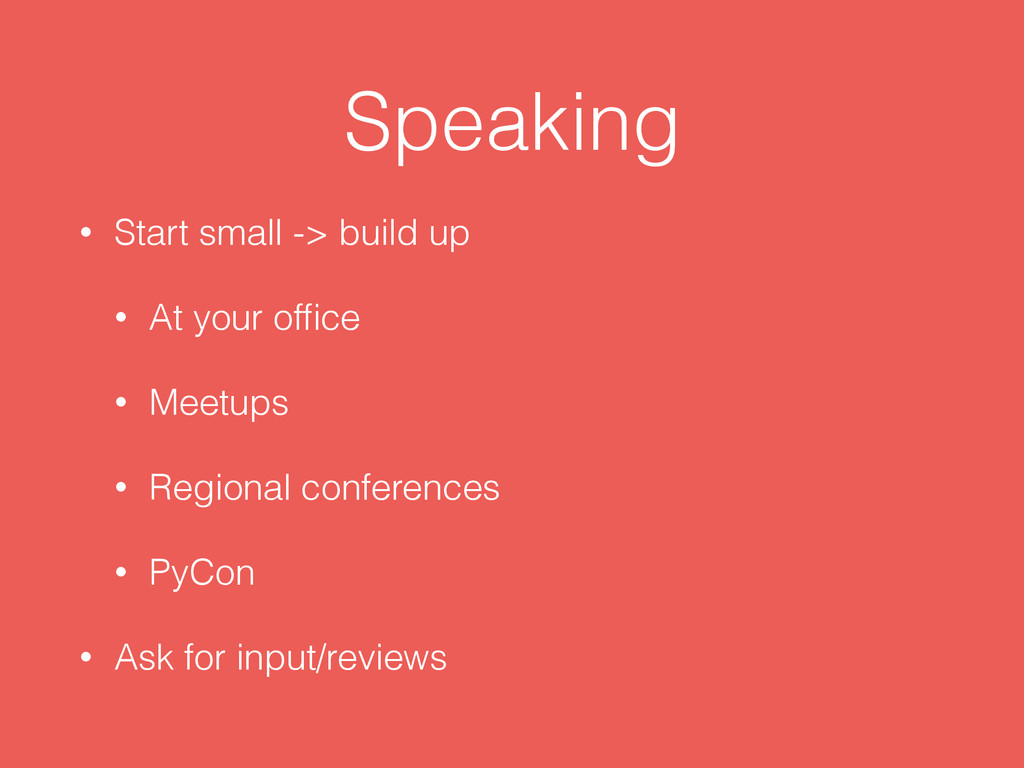 Speaking • Start small -> build up • At your of...
