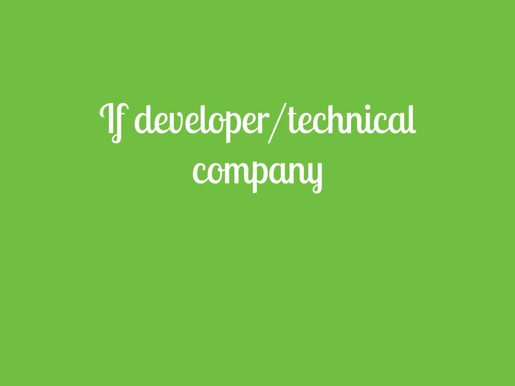 If developer/technical company