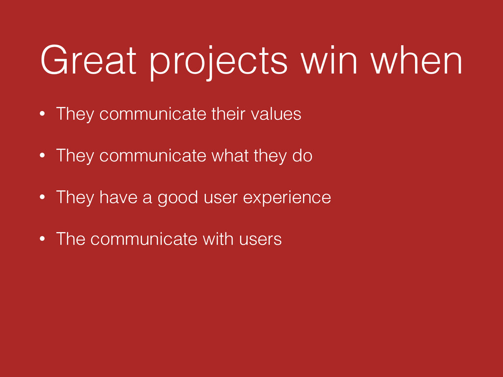 Great projects win when • They communicate thei...