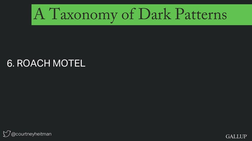 @courtneyheitman A Taxonomy of Dark Patterns 6....