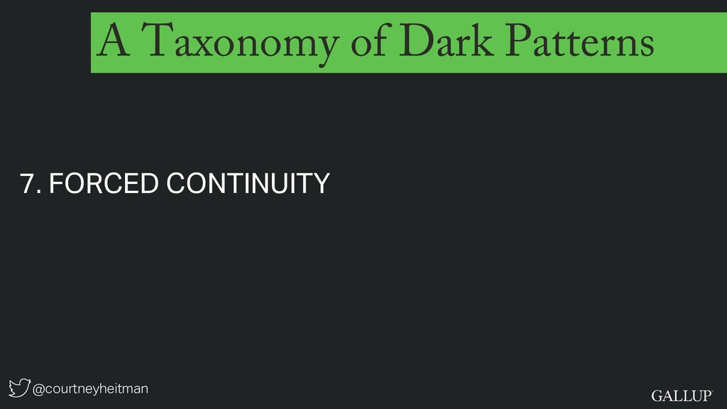 @courtneyheitman A Taxonomy of Dark Patterns 7....