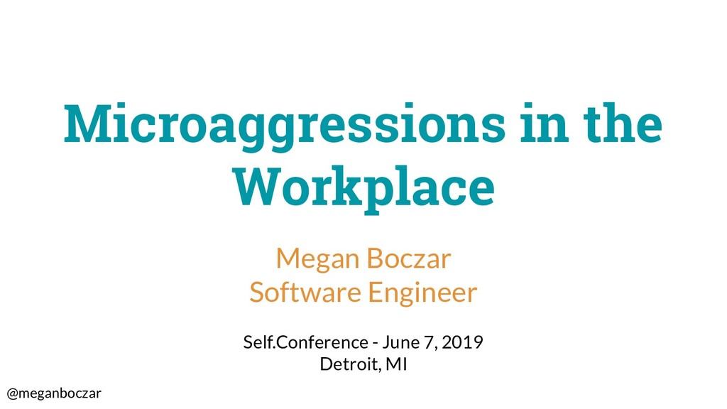 @meganboczar Microaggressions in the Workplace ...
