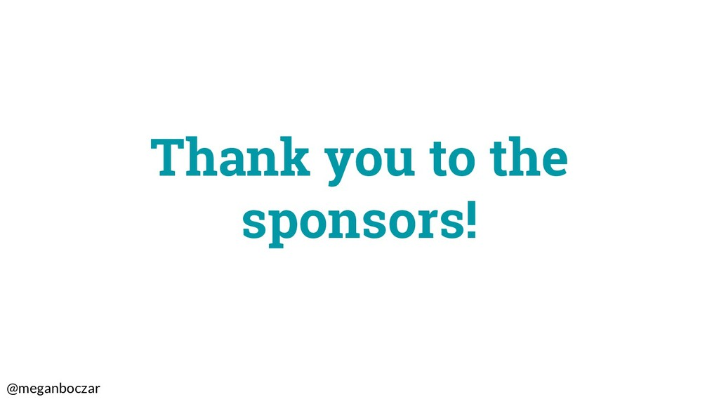 @meganboczar Thank you to the sponsors!