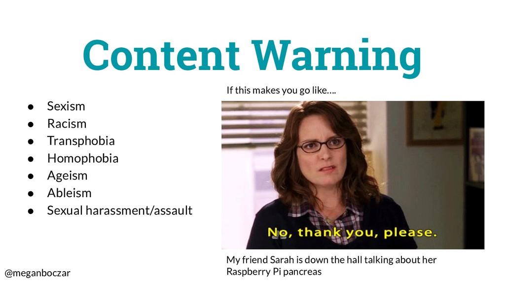 @meganboczar Content Warning ● Sexism ● Racism ...