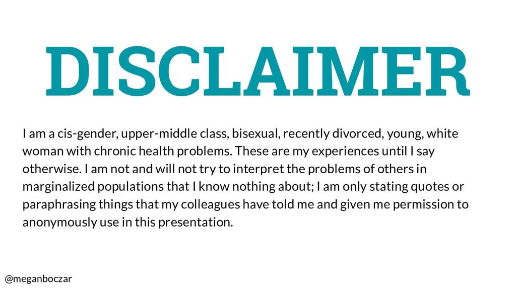 @meganboczar DISCLAIMER I am a cis-gender, uppe...
