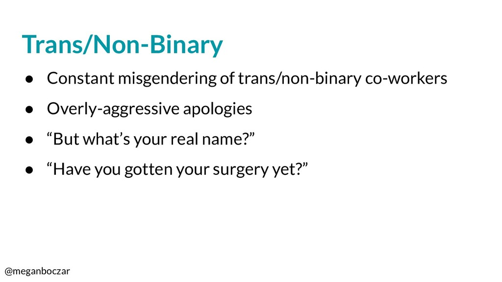 @meganboczar Trans/Non-Binary ● Constant misgen...
