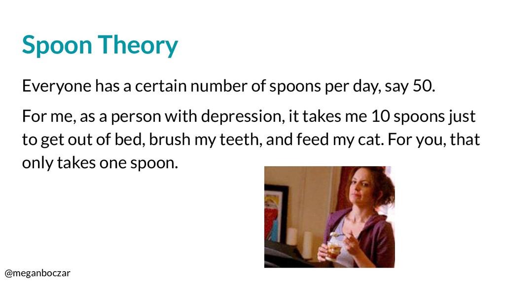 @meganboczar Spoon Theory Everyone has a certai...