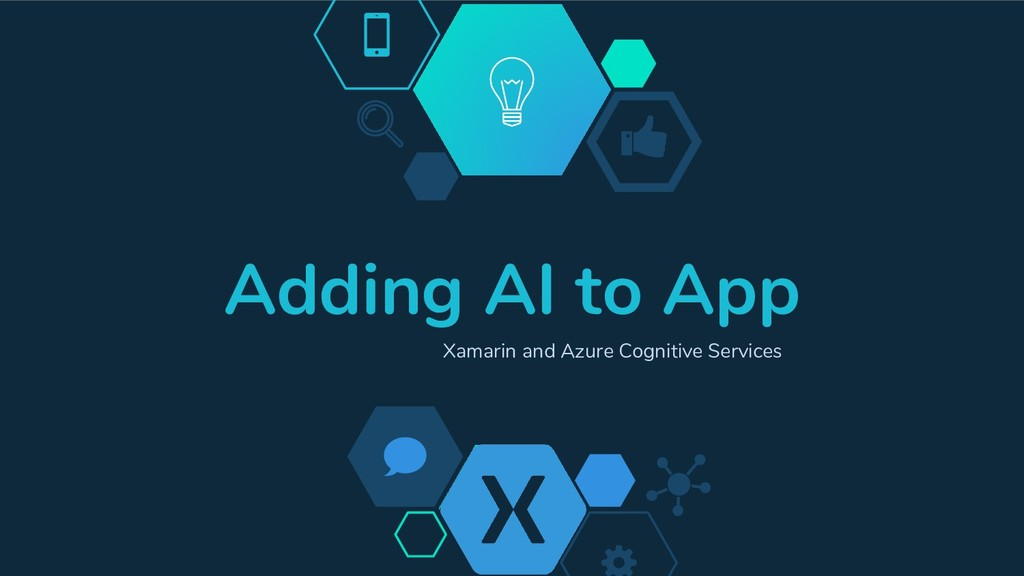 Adding AI to App Xamarin and Azure Cognitive Se...