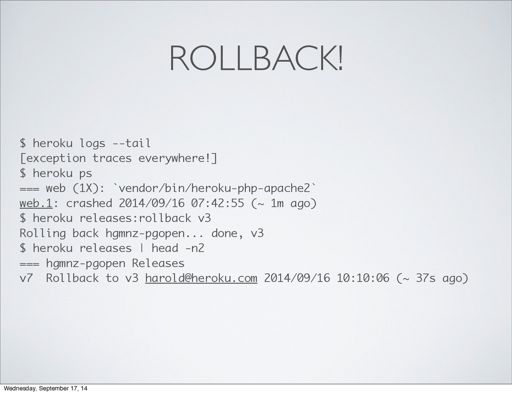 ROLLBACK! $ heroku logs --tail [exception trace...