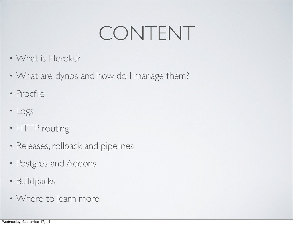 CONTENT • What is Heroku? • What are dynos and ...