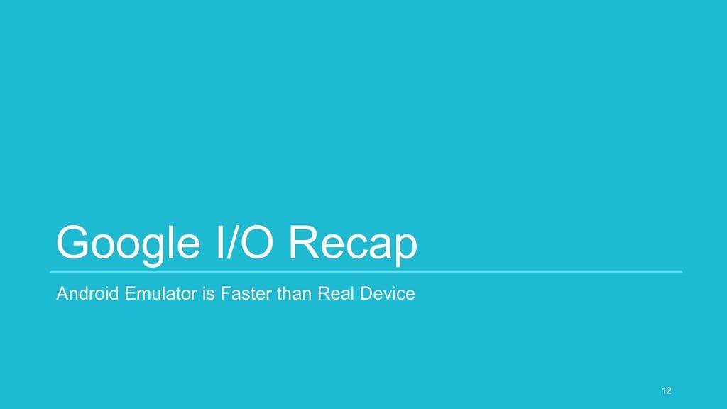 Google I/O Recap Android Emulator is Faster tha...
