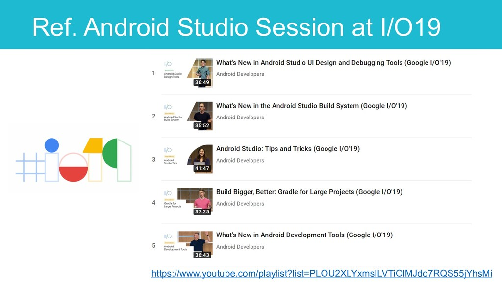 Ref. Android Studio Session at I/O19 25 https:/...