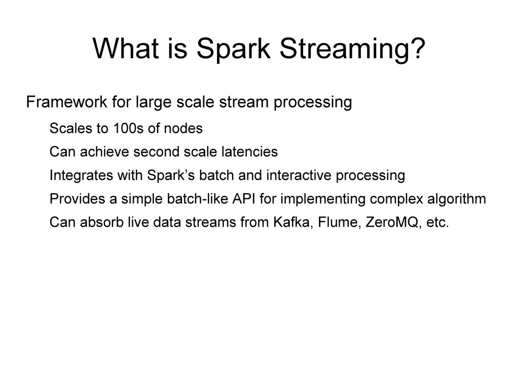 What is Spark Streaming? Framework for large sc...