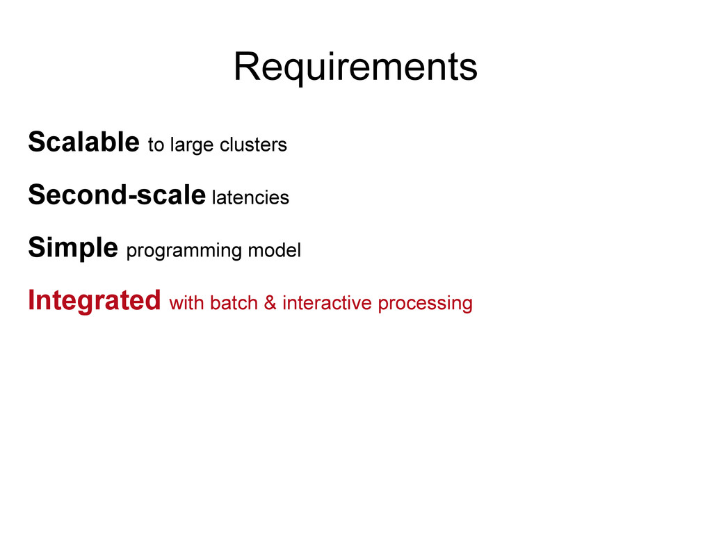 Requirements Scalable to large clusters Second-...