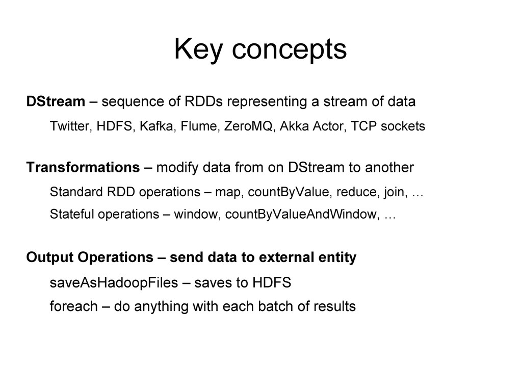 Key concepts DStream – sequence of RDDs represe...