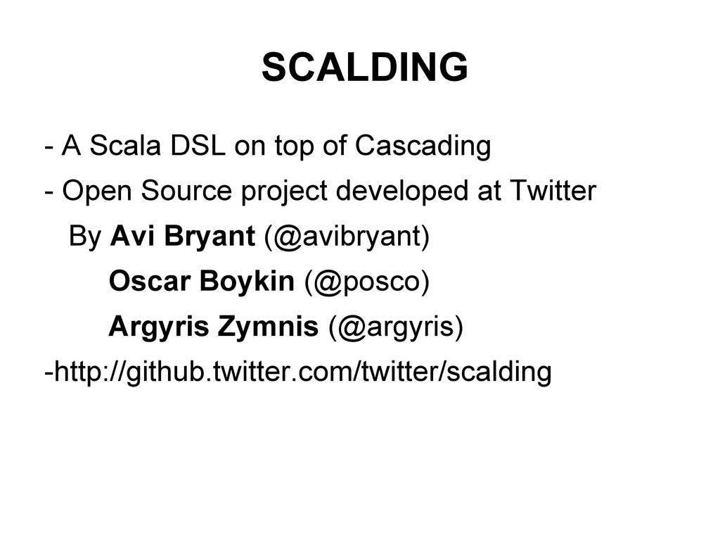 SCALDING - A Scala DSL on top of Cascading - Op...