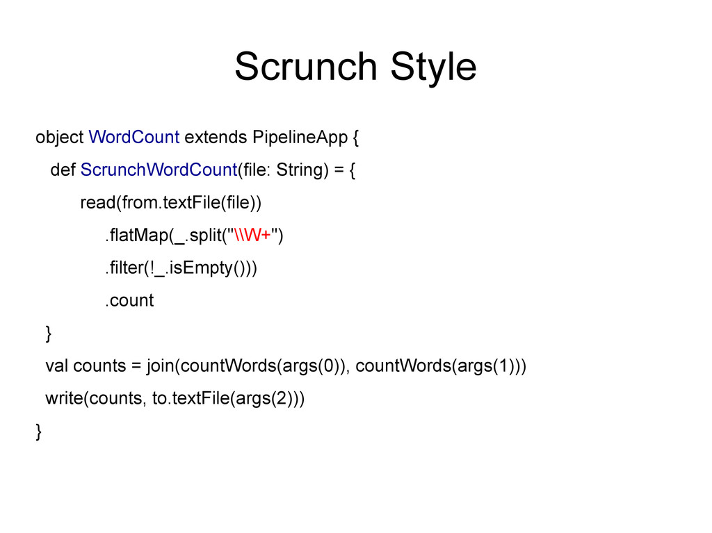 Scrunch Style object WordCount extends Pipeline...