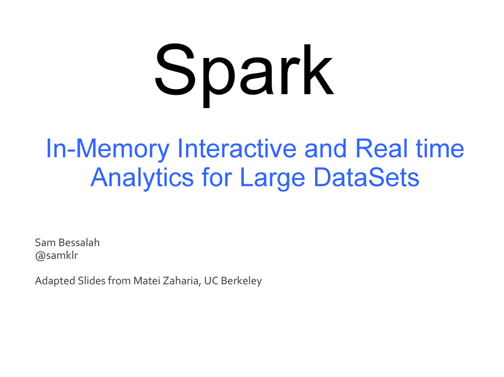 Spark In-Memory Interactive and Real time Analy...