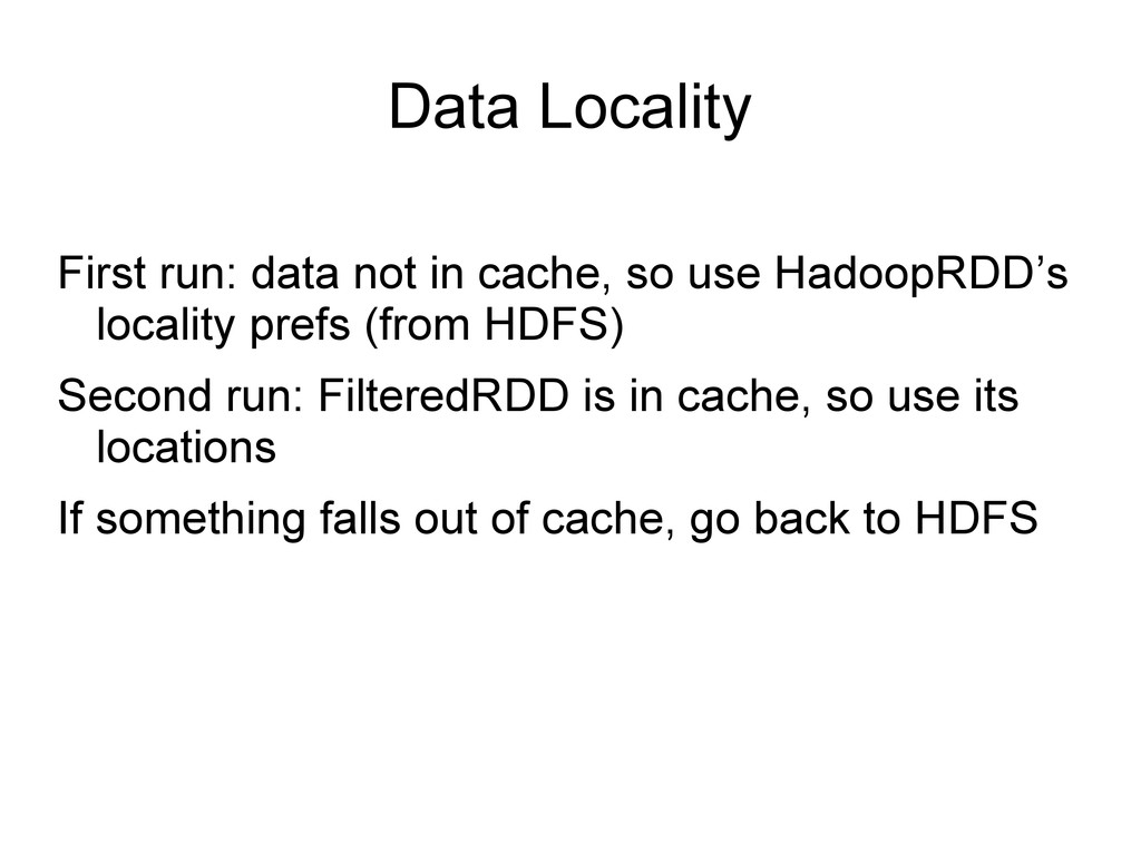 Data Locality First run: data not in cache, so ...