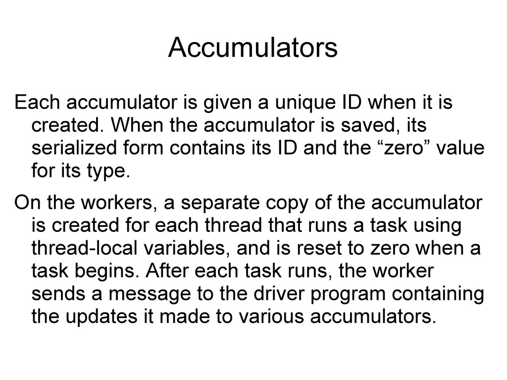 Accumulators Each accumulator is given a unique...