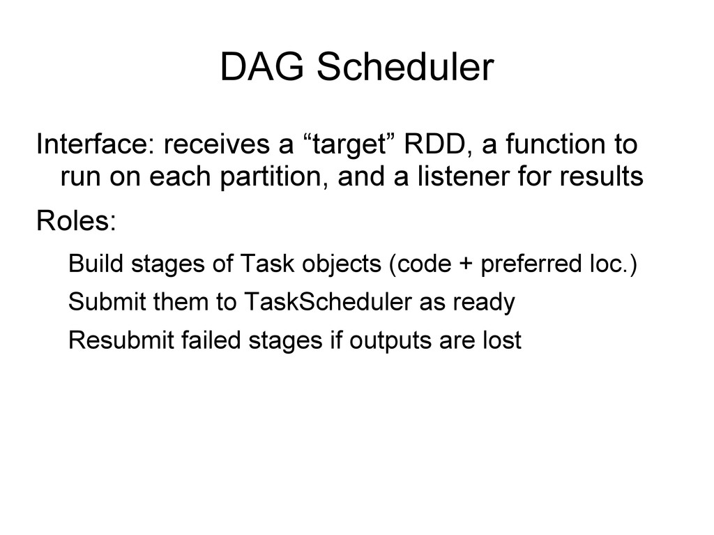 """DAG Scheduler Interface: receives a """"target"""" RD..."""
