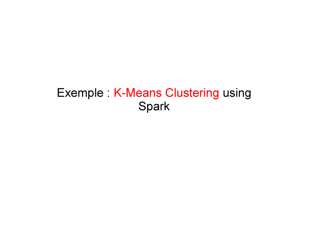 Exemple : K-Means Clustering using Spark